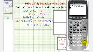 ex solve a trigonometric equation using a calculator sin x 0 36 you