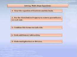 solving multi steps equations 1 clear the equation of fractions and decimals