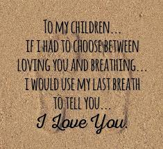 I Love My Kids Quotes Fascinating I Love My Kids Quotes Adorable Quotes About Love And Kids