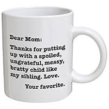 office mugs funny. funny mug dear mom thanks for putting up with a bratty child office mugs