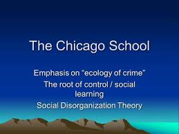 social disorganization and ecological criminology ppt video the chicago school emphasis on ldquoecology of crimerdquo the root of control social