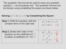 the quadratic formula can be used to solve any quadratic equation an all