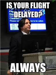 Is your flight delayed? Always - Air Snape - quickmeme via Relatably.com