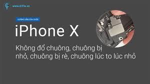 Sửa iPhone X Không Đổ Chuông - Chuông Bị Nhỏ - Chuông Bị Rè - YouTube