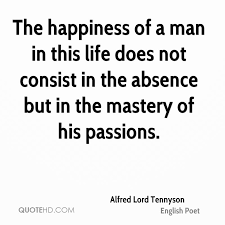 Life And Happiness Quotes Classy Alfred Lord Tennyson Happiness Quotes QuoteHD