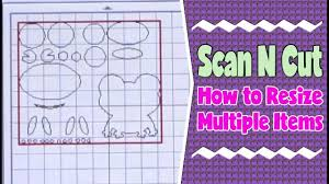 Scan N Cut Designs Brother Scanncut Tutorial How To Resize Multiple Items