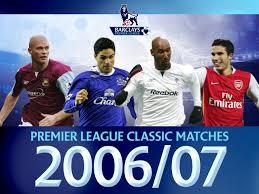 Watch Premier League Classic Matches 2006/2007