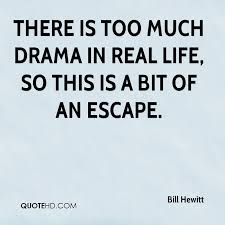 Escape Quotes Impressive Bill Hewitt Quotes QuoteHD