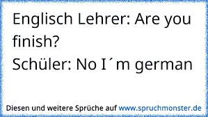 Englisch Lehrer Are You Finishschüler No Im German
