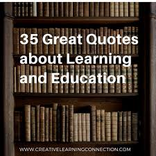 Learning Quotes Amazing 48 Great Quotes About Learning And Education Creative Learning