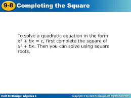 to solve a quadratic equation in the form x2 bx c first complete