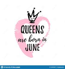 Popular Phrase Queens Are Born In June With Freehand Crown And Heart