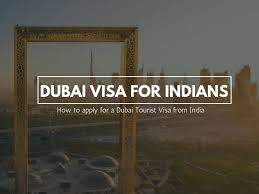 Dubai Tourist Visa for Indians – Visa Process, Requirements, Types & Fees