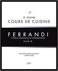 Télécharger Le Grand Cours De Cuisine Ferrandi Lécole Française De