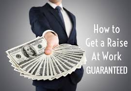 how to get a raise at work guaranteed