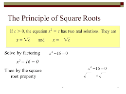 4 the principle of square roots solve by factoring x 2 16 0 then by the square root property 8 14