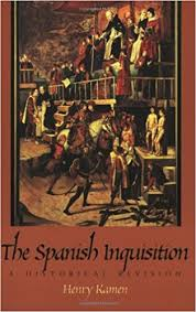 the spanish inquisition a historical revision henry kamen  the spanish inquisition a historical revision henry kamen 9780300078800 com books