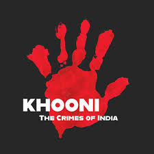 Khooni : The Crimes of India