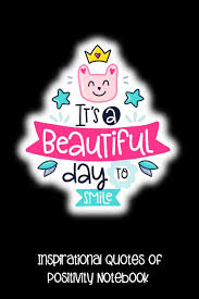 Buy Its A Beautiful Day To Smile Inspirational Quotes Of