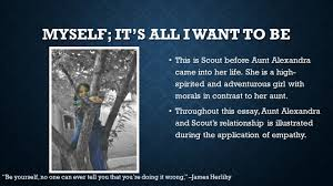 to be a lady character aunt alexandra theme empathy by gabby myself it s all i want to be this is scout before aunt alexandra came into