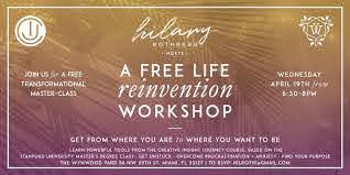 FREE Life Re-Invention Workshop: How to Get From Where You Are To Where  You... by Hilary Rothberg — the wynwood yard