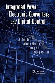 integrated power electronic converters and digital control crc  integrated power electronic converters and digital control