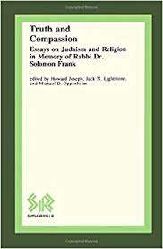 truth and compassion essays on judaism and religion in memory of truth and compassion essays on judaism and religion in memory of rabbi dr solomon frank sr supplements