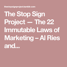 22 Immutable Laws Of Marketing The Stop Sign Project The 22 Immutable Laws Of Marketing