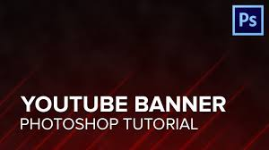 Youtube Photoshop Design How To Design A Youtube Banner Photoshop Tutorial