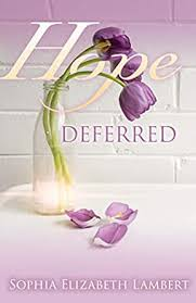 Hope Deferred - Kindle edition by Lambert, Sophia Elizabeth . Religion &  Spirituality Kindle eBooks @ Amazon.com.