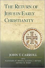 Amazon.com: The Return of Jesus in Early Christianity ...