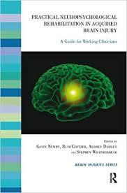 Amazon.com: Practical Neuropsychological Rehabilitation in Acquired Brain  Injury: A Guide for Working Clinicians (Brain Injuries) (9780367106430):  Coetzer, Rudi, Daisley, Audrey, Newby, Gavin, Weatherhead, Stephen: Books