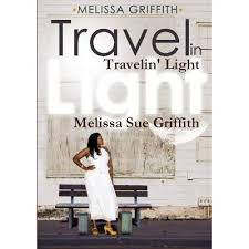 Travelin' Light by Melissa Sue Griffith