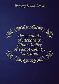 """Книга """"Descendants of Richard & Elinor Dudley of Talbot County ..."""