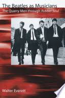 The <b>Beatles</b> as Musicians: The Quarry Men Through Rubber Soul ...