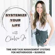 SYSTEMIZE YOUR LIFE | Work From Home Mom Tips, Task Management, Time  Blocking, Business Systems, Home Organization, Productivity Hacks, Self  Care For Moms – Podcast – Podtail