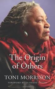 recognizing structures of genocide toni morrison s the origin of  the origin of others toni morrison