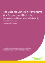 the case for christian humanism theos think tank clear  the case for christian humanism theos think tank clear thinking on religion and society