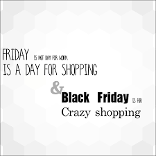 Black Friday Shopping Quotes Funny. QuotesGram via Relatably.com