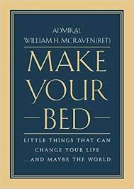 make your bed little things that can change your life and maybe the world william h mcraven 9781455570249 amazon books