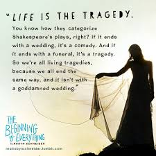 Tragedy Quotes Custom Quote Graphics THE BEGINNING OF EVERYTHING By Robin Schneider