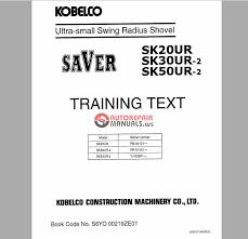 kobelco excavator sk20ur sk30ur2 sk50ur2 training text hydraulic kobelco excavator sk20ur sk30ur2 sk50ur2 training text hydraulic electric circuit diagram