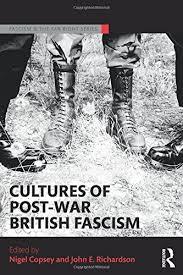 cultures of post war british fascism routledge studies in fascism cultures of post war british fascism routledge studies in fascism and the far right amazon co uk nigel copsey john e richardson 9781138846845 books