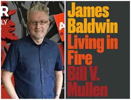 "Bill Mullen - ""James Baldwin: Living in Fire"" - Anton Ford 