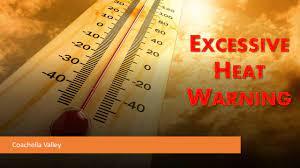Excessive Heat Warning this Weekend ...