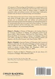 a companion to phenomenology and existentialism blackwell a companion to phenomenology and existentialism blackwell companions to philosophy amazon co uk hubert l dreyfus 9781405191135 books
