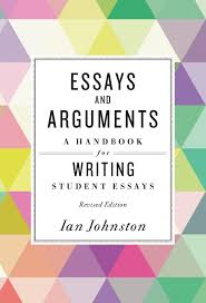 essays and arguments a handbook for writing student essays  written