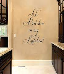wall sayings for kitchen funny kitchen wall decals no in my kitchen funny e vinyl wall