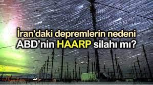 İran'daki depremlerin nedeni ABD'nin HAARP silahı mı?