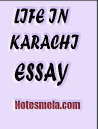 life in karachi study notes life in karachi